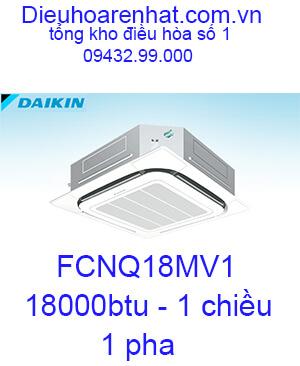 Điều hòa âm trần Daikin FCNQ18MV1 1 chiều 18000BTU-Vua Giá Gốc