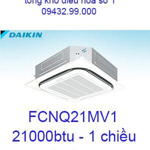 Điều hòa âm trần Daikin FCNQ21MV1 1 chiều 21000BTU- Vua Giá Gốc