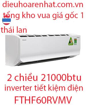 Daikin FTHF60RVMV 21000BTU điều hòa daikin 2 chiều-vua giá gốc