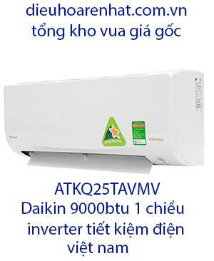 Điều hòa ATKQ25TAMV.Điều hòa daikin 9000btu inverter 1 chiều giá gốc