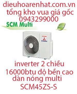 Điều hòa Multi Mitsubishi Heavy dàn nóng 2 chiều 16.000BTU SCM45ZS-S