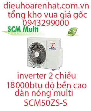 Điều hòa Multi Mitsubishi Heavy dàn nóng 2 chiều 18.000BTU SCM50ZS-S