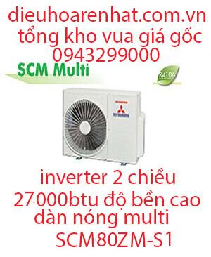 Điều hòa Multi Mitsubishi Heavy dàn nóng 2 chiều 27.000BTU SCM80ZM-S1
