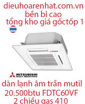 Dàn lạnh âm trần điều hòa Multi Mitsubishi Heavy 20.500BTU FDTC60VF