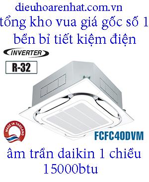 Điều hòa âm trần Daikin 15.000BTU inverter 1 chiều FCFC40DVM..