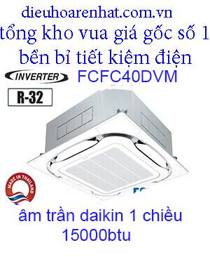 Điều hòa âm trần Daikin 15000BTU inverter 1 chiều FCFC40DVM