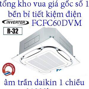 Điều hòa âm trần Daikin 21.000BTU inverter 1 chiều FCFC60DVM 1