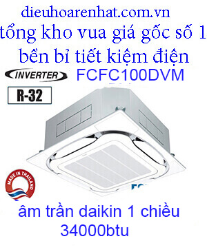 Điều hòa âm trần Daikin 34000BTU inverter 1 chiều FCFC100DVM