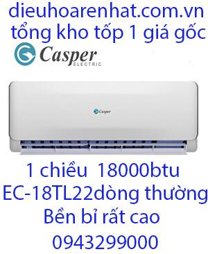 EC-18TL22 Điều hòa casper 18000btu 1 chiều vua giá gốc