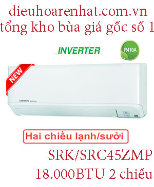 Điều hòa Mitsubishi heavy 2 chiều Inverter 18.000BTU SRK,SRC45ZMP.1