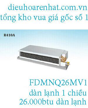 Điều hòa nối ống gió Daikin 1 chiều 26.000BTU FDMNQ26MV1.11