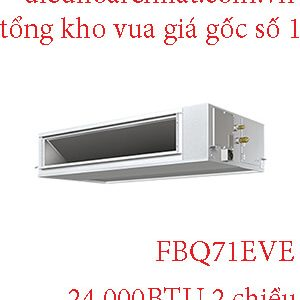 Điều hòa nối ống gió Daikin 24.000BTU 2 chiều FBQ71EVE.1