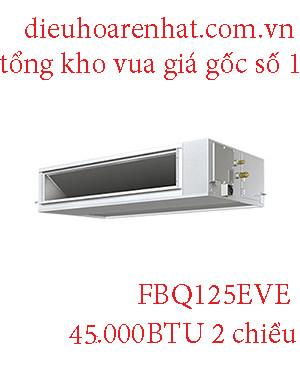 Điều hòa nối ống gió Daikin 45.000BTU 2 chiều FBQ125EVE.1