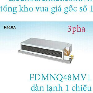 Điều hòa nối ống gió Daikin 48.000BTU 1 chiều FDMNQ48MV1.1