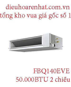 Điều hòa nối ống gió Daikin 50.000BTU 2 chiều FBQ140EVE.1