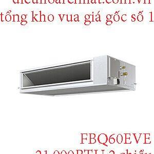 Điều hòa nối ống gió Daikin inverter 21.000BTU 2 chiều FBQ60EVE.1