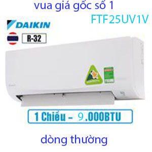 Điều hòa Daikin 9000BTU 1 chiều FTF25UV1V vua giá gốc