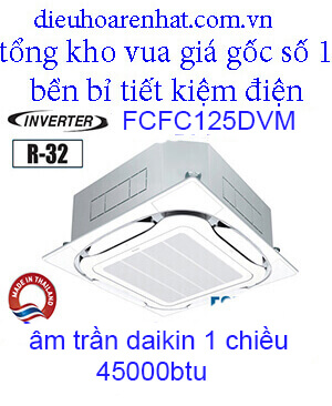 Điều hòa âm trần Daikin 45000BTU inverter 1 chiều FCFC125DVM