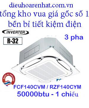 Điều hòa âm trần daikin 1 chiều inverter 3 pha FCF140CVM/RZF140CYM