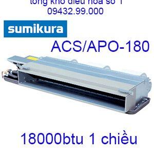 Điều hòa nối ống gió Sumikura 1 chiều 18.000Btu ACS/APO-180