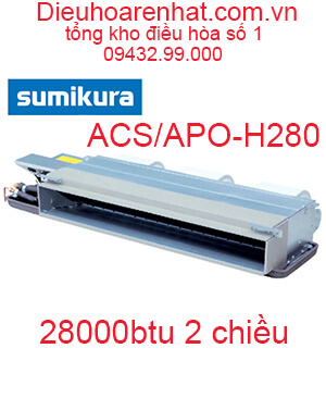 Điều hòa nối ống gió Sumikura 2 chiều 28.000Btu ACS/APO-H280