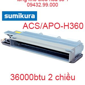 Điều hòa nối ống gió Sumikura 2 chiều 36.000Btu ACS/APO-H360