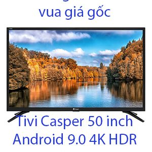 Tivi Casper 50 inch Android 9.0 4K HDR 50UG6000
