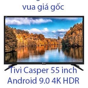 Tivi Casper 55 inch Android 9.0 4K HDR 55UG6000