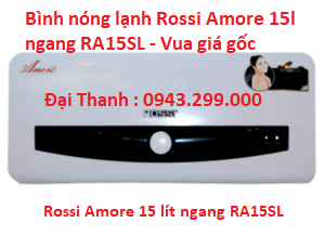 Bình nóng lạnh Rossi Amore 15l ngang RA15SL
