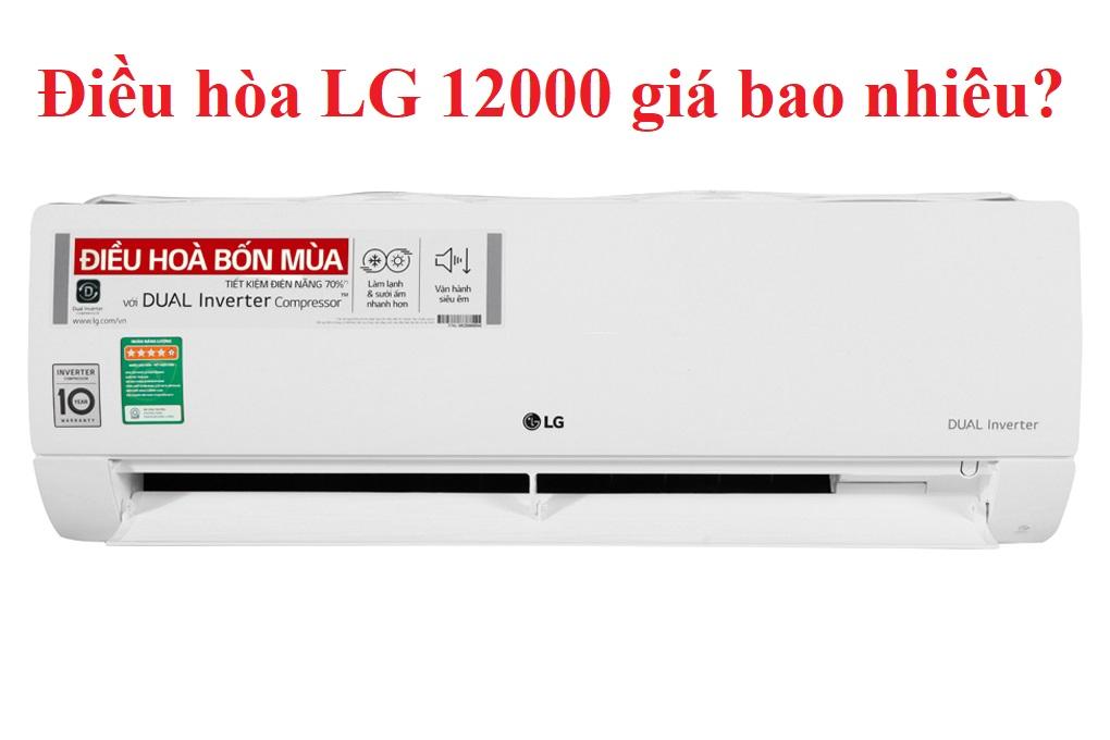 Điều hòa LG 12000 giá bao nhiêu?