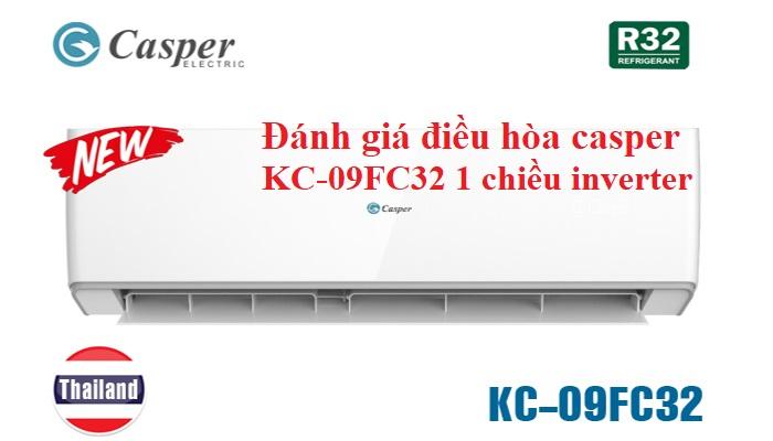 Đánh giá điều hòa casper KC-09FC32 1 chiều inverter
