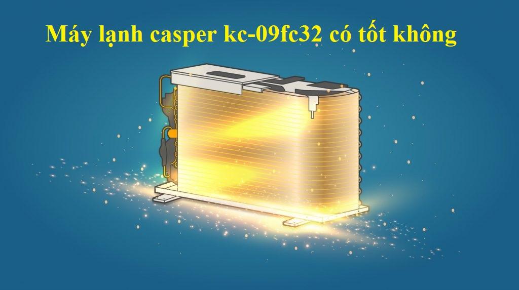 Máy lạnh casper kc-09fc32 có tốt không