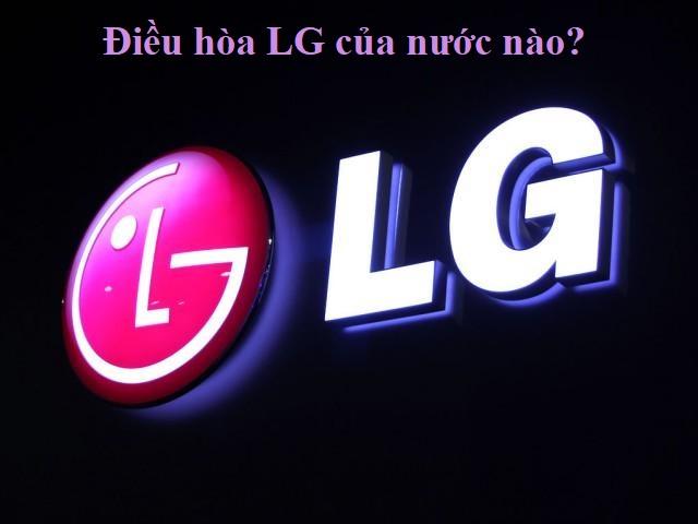 Điều hòa LG của nước nào?