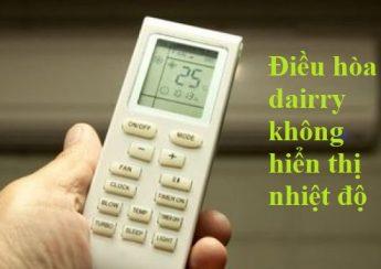 Điều hòa dairry không hiển thị nhiệt độ