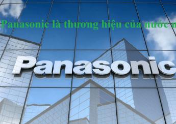Panasonic là thương hiệu của nước nào