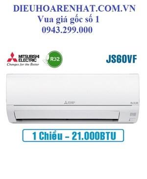 Điều hòa Mitsubishi electric 21000BTU 1 chiều MS-JS60VF