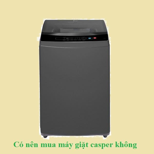 Có nên mua máy giặt casper không