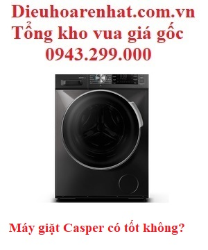 Máy giặt casper có tốt không.