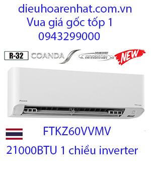 Điều hòa daikin FTKZ60VVMV 21000btu 1 chiều inverter